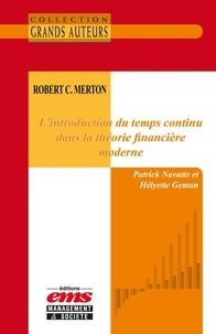 Patrick Navatte et Hélyette Geman - Robert C. Merton - L'introduction du temps continu dans la théorie financière moderne.