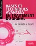Patrick Nayman - Bases et techniques avancées en traitement du signal - Du capteur à la mesure.