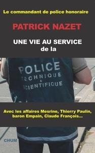 Patrick Nazet - Une vie au service de la police technique et scientifique.