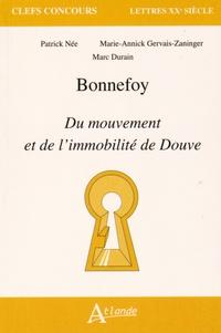 Patrick Née et Marie-Annick Gervais-Zaninger - Bonnefoy - Du mouvement et de l'immobilité de Douve.