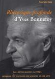 Patrick Née - Rhétorique profonde d'Yves Bonnefoy.