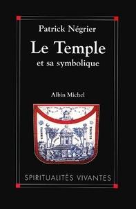 Patrick Négrier - Le Temple et sa symbolique - Symbolique cosmique et philosophie de l'architecture sacrée.
