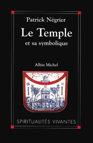 Le Temple et sa symbolique. Symbolique cosmique et philosophie de l'architecture sacrée