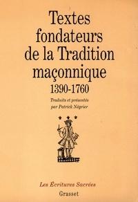 Patrick Négrier - Textes fondateurs de la tradition maçonnique.