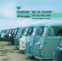 """Patrick Negro - Les fourgons """"nez de cochon"""" CPV, D3A, D4A et D4B de mon père - De Chenard & Walcker à Peugeot."""
