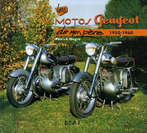 Patrick Negro - Les motos Peugeot - 1950-1960.