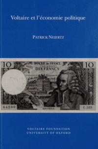 Patrick Neiertz - Voltaire et l'économie politique.