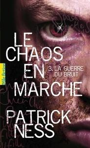 Patrick Ness - Le chaos en marche Tome 3 : La guerre du bruit.