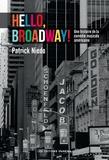 Patrick Niedo - Hello, Broadway ! - Une histoire de la comédie musicale américaine.