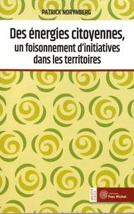 Patrick Norynberg - Des énergies citoyennes, un foisonnement d'initiatives dans les territoires.