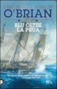 Patrick O'Brian - Blu oltre la prua.