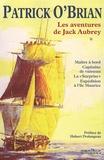 Patrick O'Brian - Les aventures de Jack Aubrey Tome 1 : Maître à bord ; Capitaine de vaisseau ; La surprise ; Expédition à l'île Maurice.