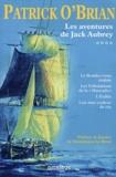 """Patrick O'Brian - Les aventures de Jack Aubrey Tome 4 : Le Rendez-vous malais ; Les Tribulations de la """"Muscade"""" ; L'Exilée ; Une mer couleur de vin."""