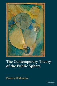 Patrick O'mahony - The Contemporary Theory of the Public Sphere.