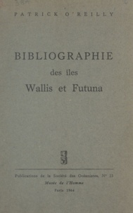 Patrick O'Reilly - Bibliographie des îles Wallis et Futuna.
