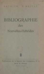 Patrick O'Reilly - Bibliographie méthodique, analytique et critique des Nouvelles-Hébrides.