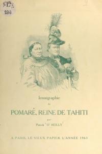 Patrick O'Reilly - Iconographie de Pomaré, reine de Tahiti.
