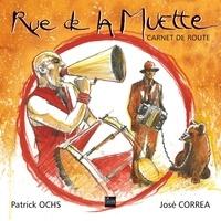 Patrick Ochs et José Correa - Rue de la Muette - Carnet de route.