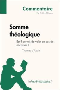 Patrick Olivero et  Lepetitphilosophe - Somme théologique de Thomas d'Aquin - Est-il permis de voler en cas de nécessité ? (Commentaire) - Comprendre la philosophie avec lePetitPhilosophe.fr.