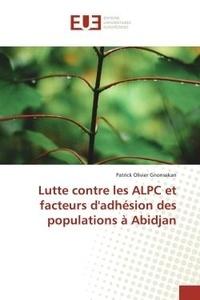 Patrick Olivier - Lutte contre les ALPC et facteurs d'adhésion des populations à Abidjan.