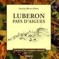 Patrick Ollivier-Elliott - Luberon, pays d'Aigues.
