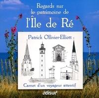 Patrick Ollivier-Elliott - Regards sur le patrimoine de l'île de Ré.