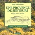 Patrick Ollivier-Elliott - Une Provence de senteurs - Grignan, Valréas, Tricastin.