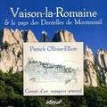 Patrick Ollivier-Elliott - Vaison-la-Romaine et le pays des Dentelles de Montmirail - Carnet d'un voyageur attentif.