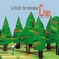 Patrick Pasques - La forêt de monsieur Chip.