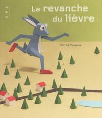 Patrick Pasques - La revanche du lièvre.