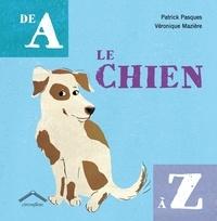 Patrick Pasques et Véronique Mazière - Le chien de A à Z.