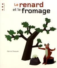 Patrick Pasques - Le renard et le fromage.