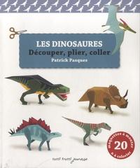 Patrick Pasques - Les dinosaures - Découper, plier, coller.