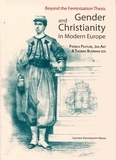 Patrick Pasture et Jan Art - Gender and Christianity in Modern Europe - Beyond the Feminization Thesis.