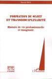 Patrick Paul - Formation du sujet et transdisciplinarité - Histoire de vie professionnelle et imaginaire.