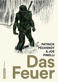 Patrick Pécherot et Joe-G Pinelli - Das Feuer.
