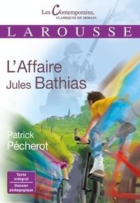 Patrick Pécherot - L'affaire Jules Bathias.