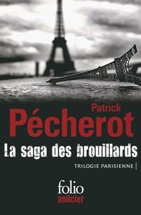Patrick Pécherot - La saga des brouillards - Trilogie parisienne : Les brouillards de la Butte ; Belleville-Barcelone ; Boulevard des Branques.