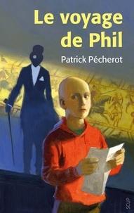 Patrick Pécherot - Le voyage de Phil.