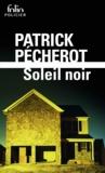 Patrick Pécherot - Soleil noir.