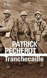 Patrick Pécherot - Tranchecaille.