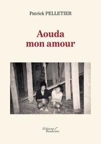 Patrick Pelletier - Aouda mon amour.