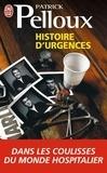 Patrick Pelloux - Histoire d'urgences.