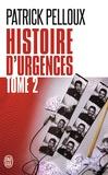 Patrick Pelloux - Histoire d'urgences - Tome 2.