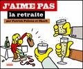 Patrick Pelloux et  Charb - J'aime pas la retraite.