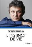 Patrick Pelloux - L'instinct de vie.