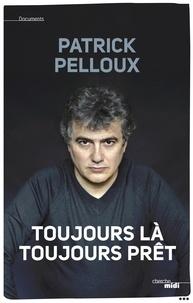 Patrick Pelloux - Toujours là, toujours prêt.