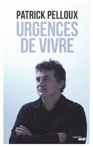 Patrick Pelloux - Urgences de vivre.