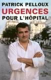 Patrick Pelloux - Urgences pour l'hôpital.