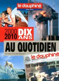 Patrick Peltier - Dix ans au quotidien 2000-2010 - Que reste-t-il de cette décennie ?.